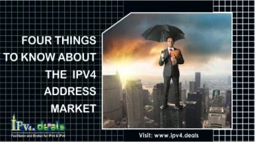 FOUR THINGS TO KNOW ABOUT THE  IPV4 ADDRESS MARKET