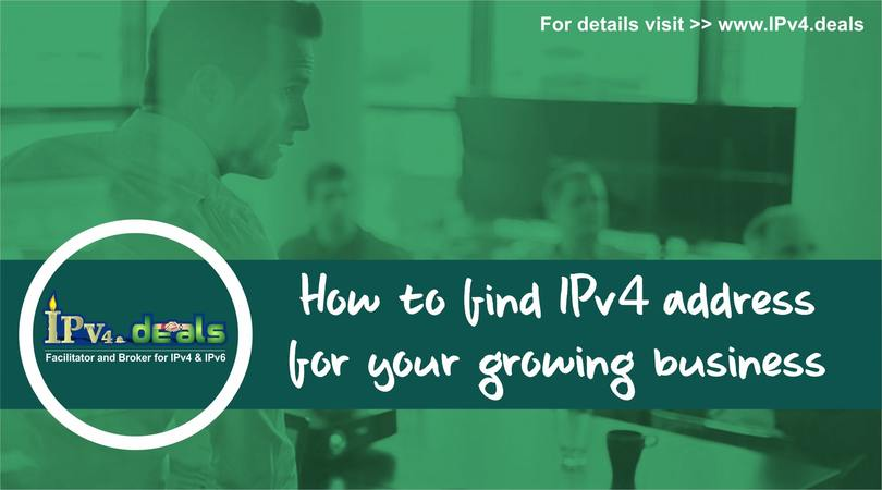 How to find IPv4 address for your growing business?