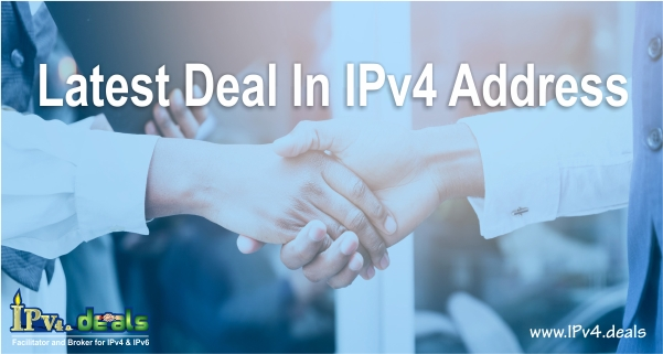 Latest Deal in IPv4 Address