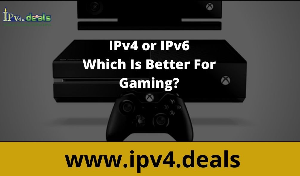 IPv4 or IPv6, Which is better for Gaming?