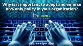 Why is it important to adopt IPv6 policy in your organization?