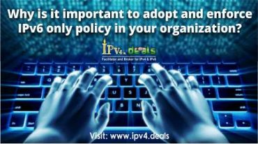 Why is it important to adopt and enforce IPv6 only policy in your organization?
