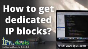 Get dedicated IP blocks