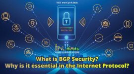 What is BGP Security? Why is it essential in the Internet Protocol?