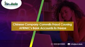 Chinese Company Commits Fraud Causing AFRINIC's Bank Accounts to Freeze